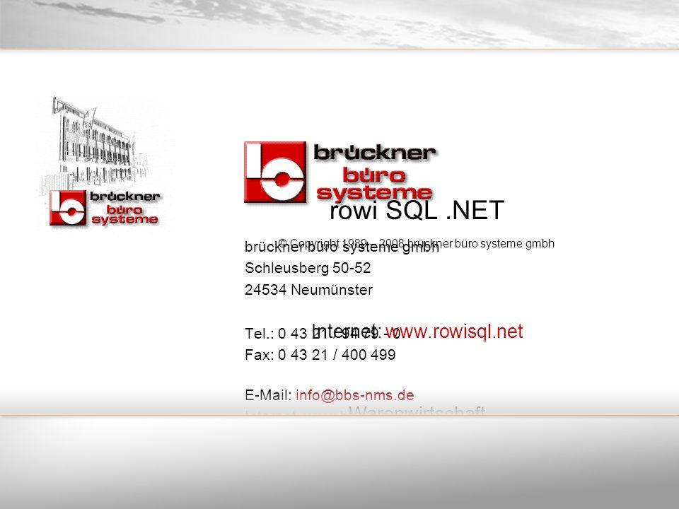 rowi SQL .NET © Copyright 1989 – 2008 brückner büro systeme gmbh
