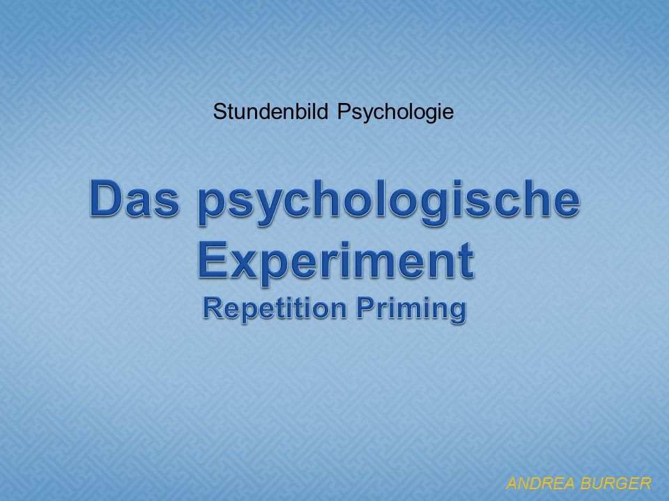 Das psychologische Experiment Repetition Priming