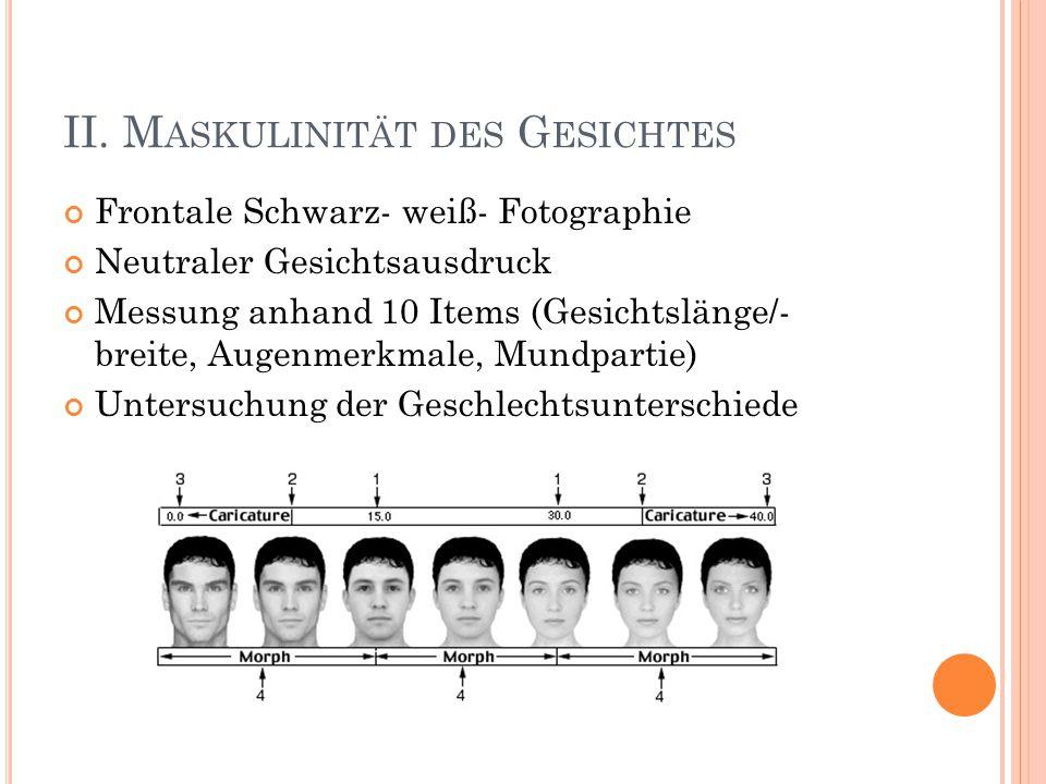 II. Maskulinität des Gesichtes