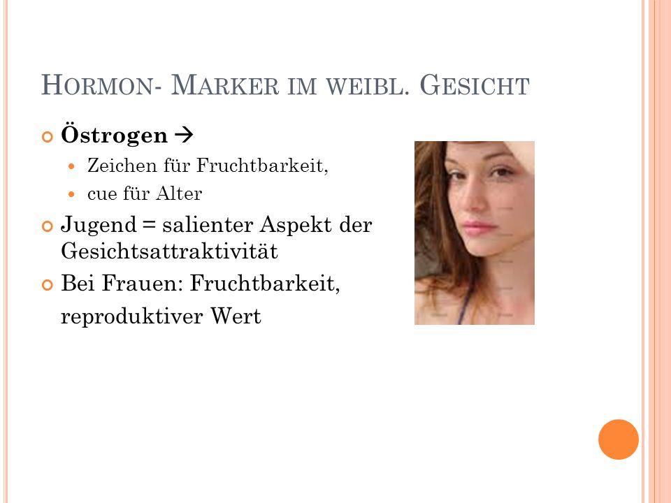 Hormon- Marker im weibl. Gesicht