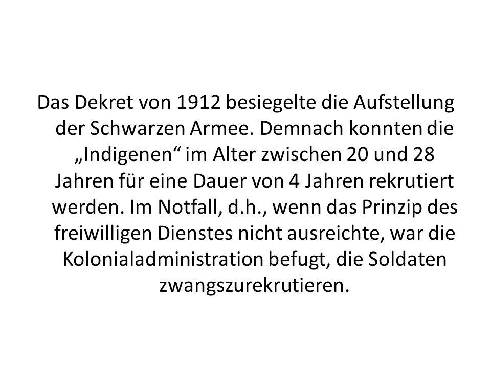 Das Dekret von 1912 besiegelte die Aufstellung der Schwarzen Armee