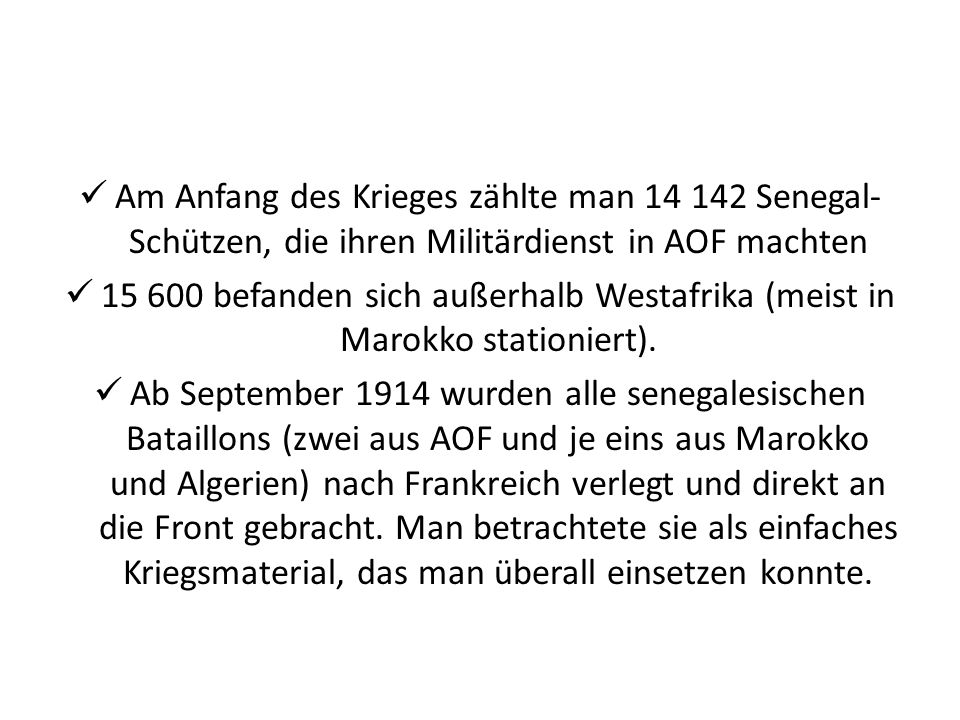 Am Anfang des Krieges zählte man 14 142 Senegal-Schützen, die ihren Militärdienst in AOF machten