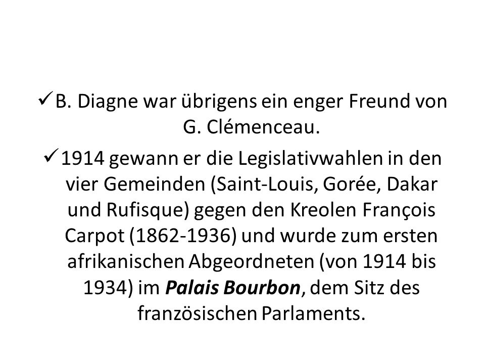 B. Diagne war übrigens ein enger Freund von G. Clémenceau.
