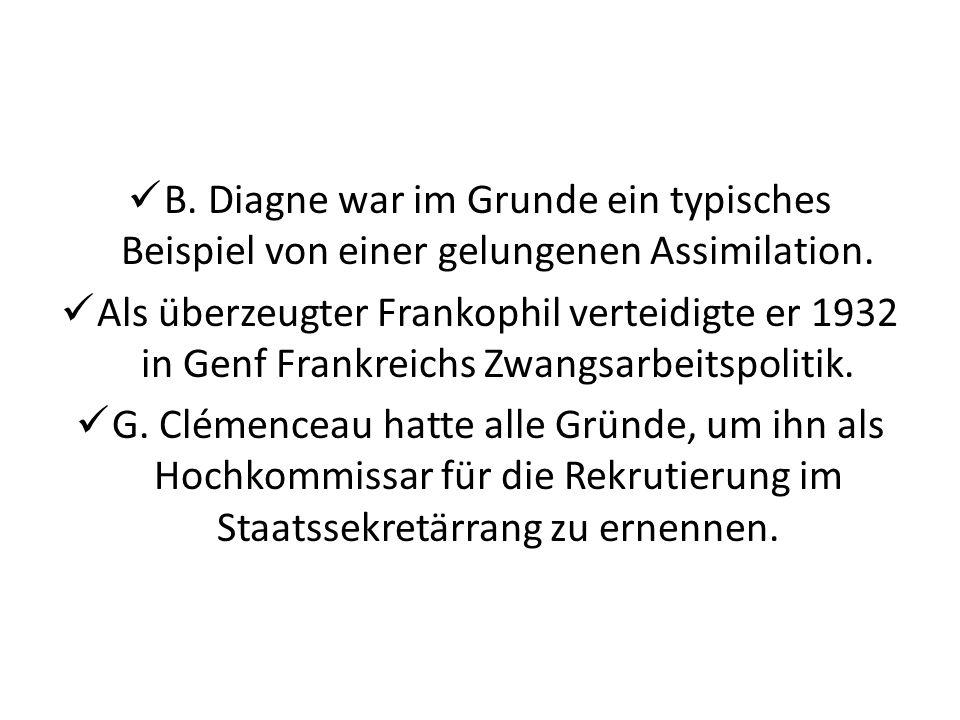 B. Diagne war im Grunde ein typisches Beispiel von einer gelungenen Assimilation.