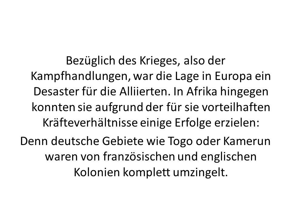Bezüglich des Krieges, also der Kampfhandlungen, war die Lage in Europa ein Desaster für die Alliierten.