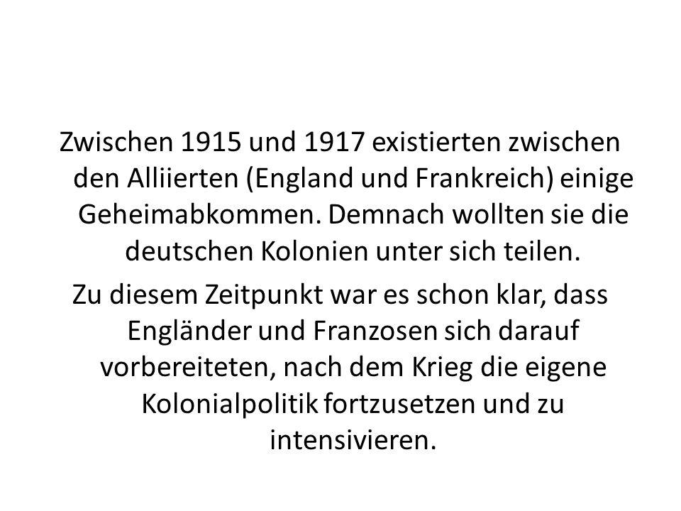 Zwischen 1915 und 1917 existierten zwischen den Alliierten (England und Frankreich) einige Geheimabkommen.