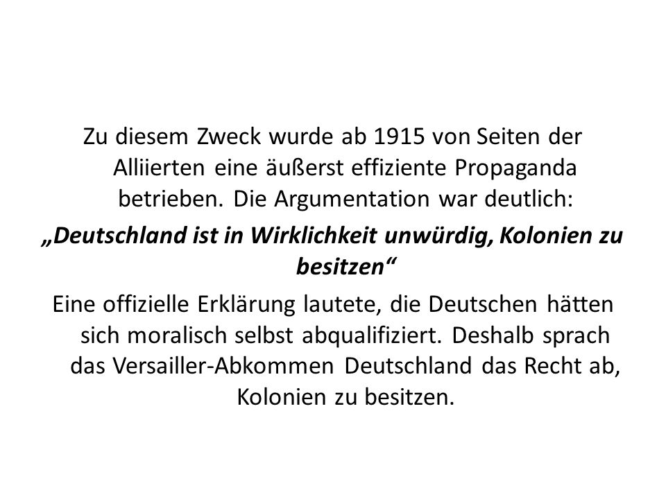 Zu diesem Zweck wurde ab 1915 von Seiten der Alliierten eine äußerst effiziente Propaganda betrieben.