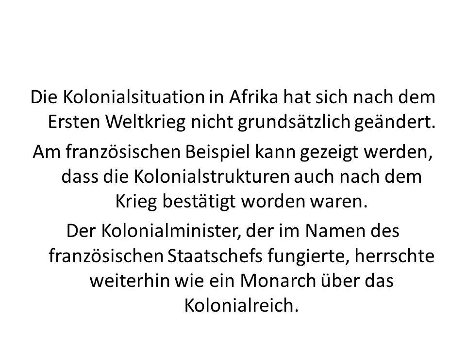 Die Kolonialsituation in Afrika hat sich nach dem Ersten Weltkrieg nicht grundsätzlich geändert.