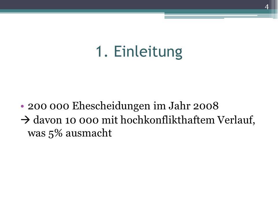 1. Einleitung 200 000 Ehescheidungen im Jahr 2008