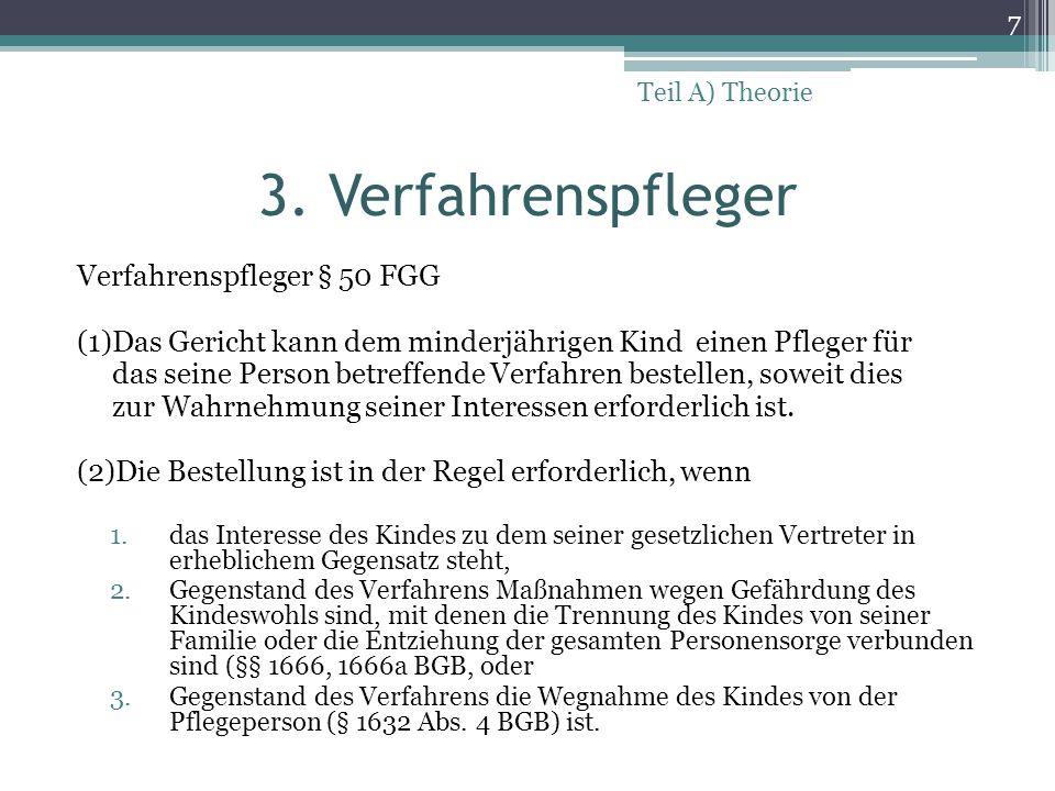 3. Verfahrenspfleger Verfahrenspfleger § 50 FGG