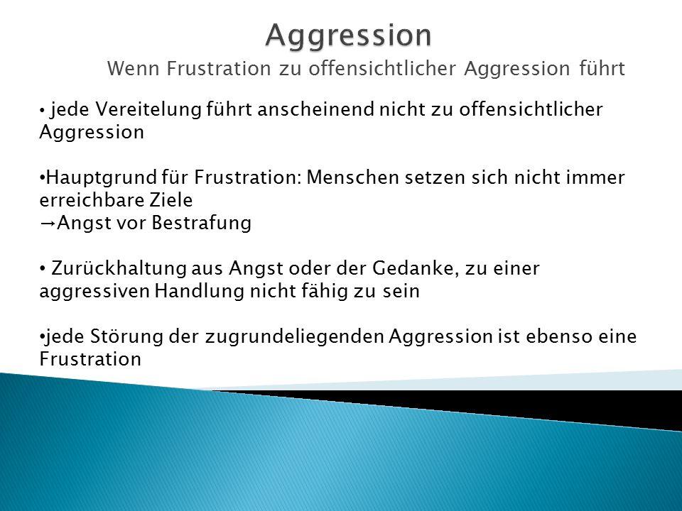 Wenn Frustration zu offensichtlicher Aggression führt