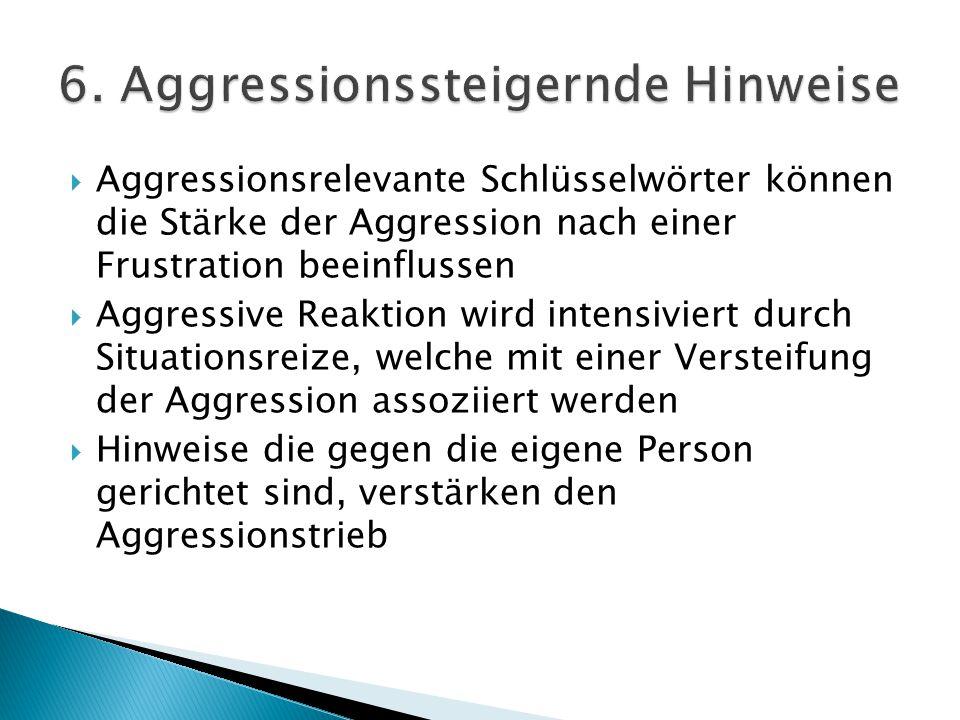 6. Aggressionssteigernde Hinweise