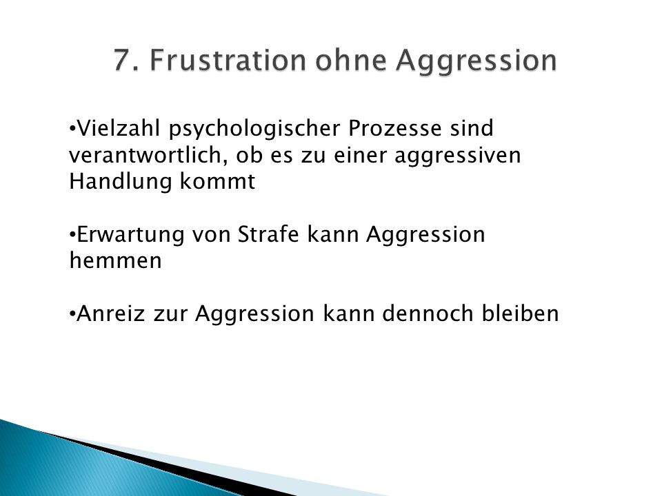 7. Frustration ohne Aggression