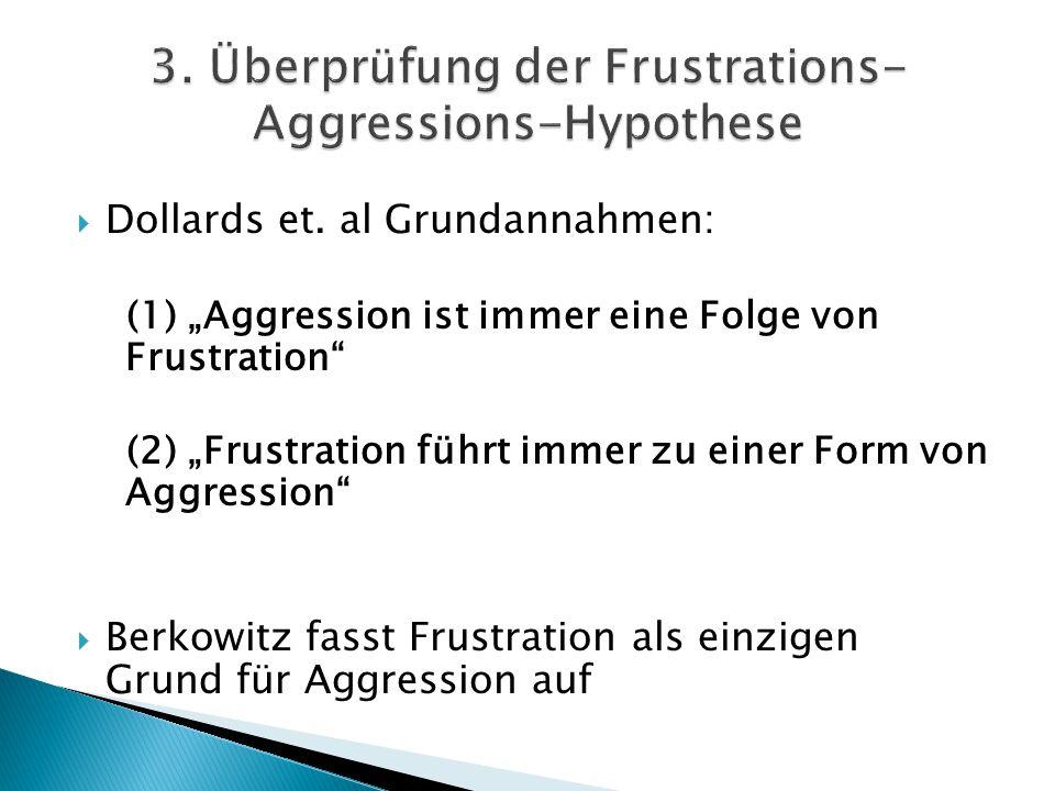3. Überprüfung der Frustrations-Aggressions-Hypothese