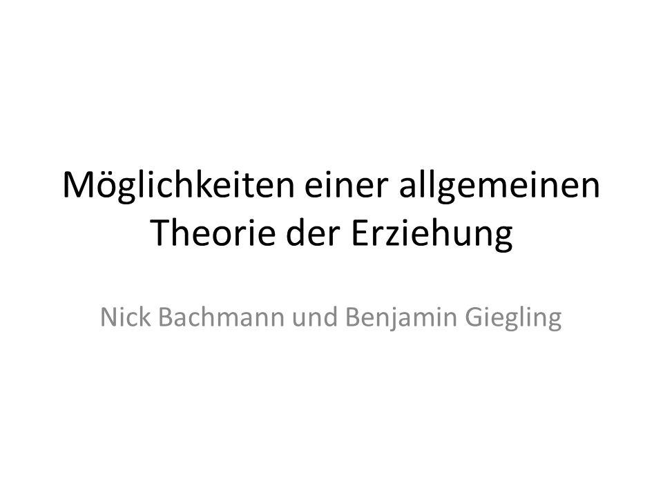 Möglichkeiten einer allgemeinen Theorie der Erziehung