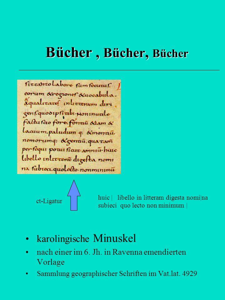 Bücher , Bücher, Bücher karolingische Minuskel