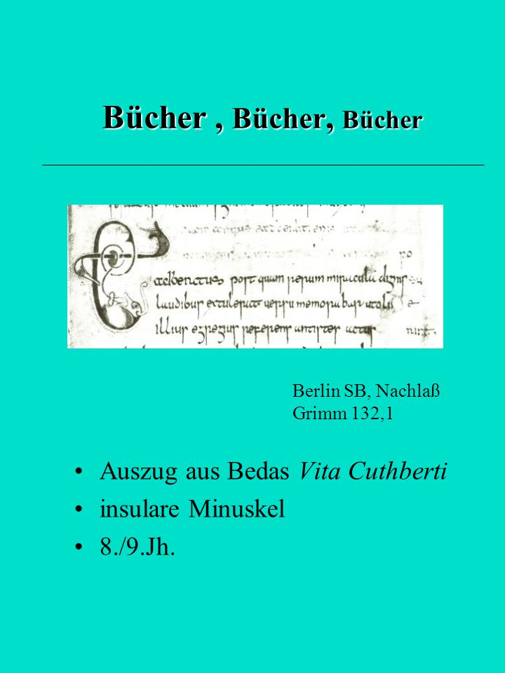 Bücher , Bücher, Bücher Auszug aus Bedas Vita Cuthberti