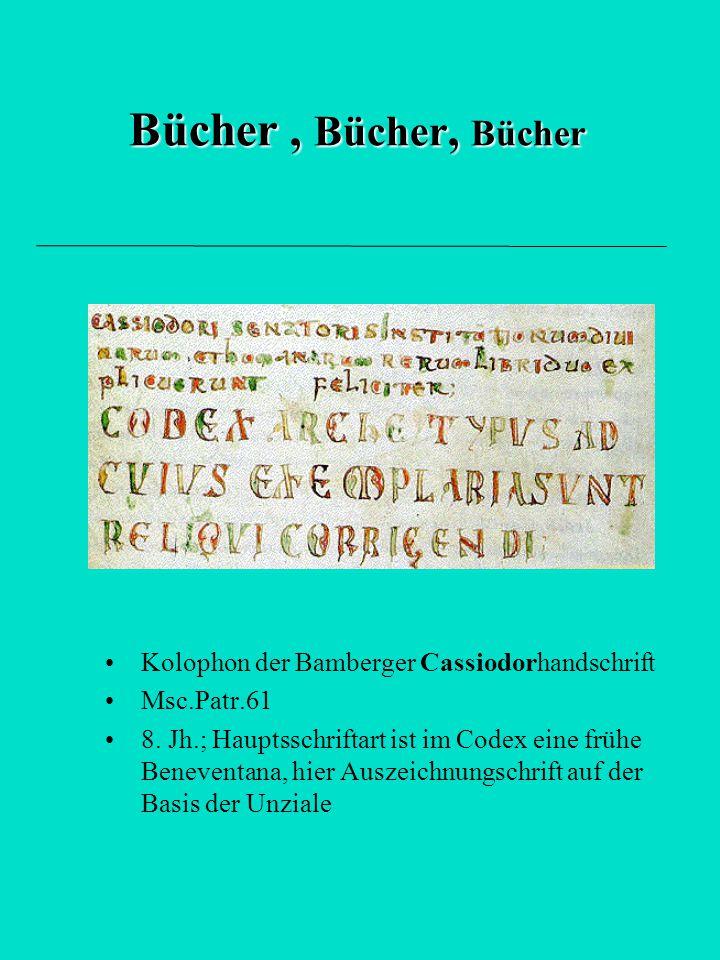 Bücher , Bücher, Bücher Kolophon der Bamberger Cassiodorhandschrift