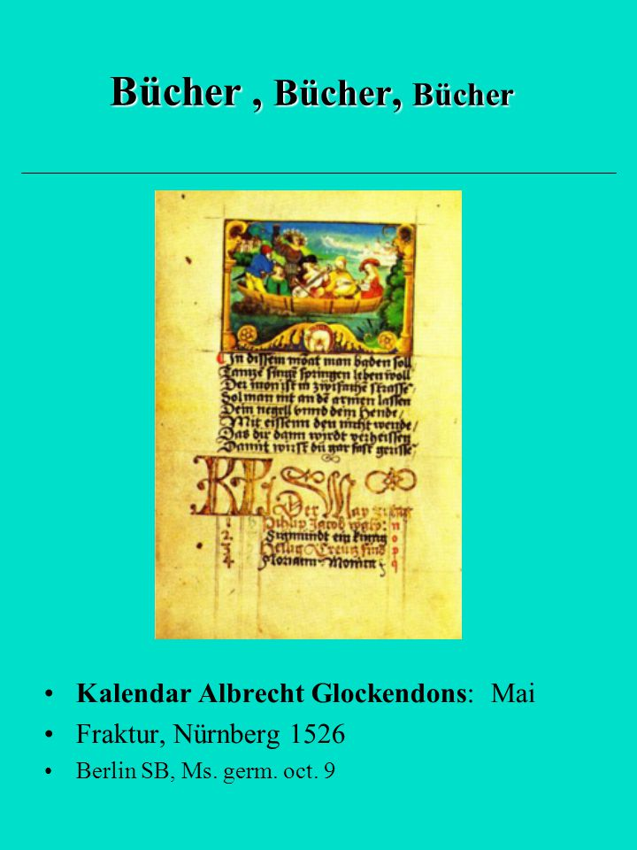 Bücher , Bücher, Bücher Kalendar Albrecht Glockendons: Mai