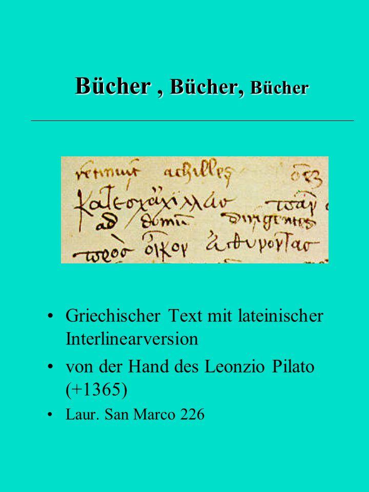 Bücher , Bücher, Bücher Griechischer Text mit lateinischer Interlinearversion. von der Hand des Leonzio Pilato (+1365)