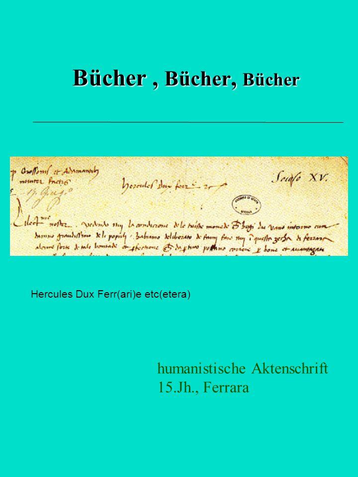 Bücher , Bücher, Bücher humanistische Aktenschrift 15.Jh., Ferrara