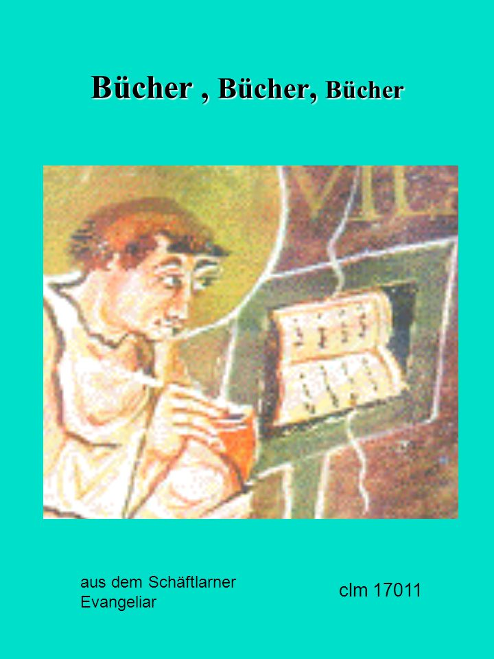 Bücher , Bücher, Bücher aus dem Schäftlarner Evangeliar clm 17011