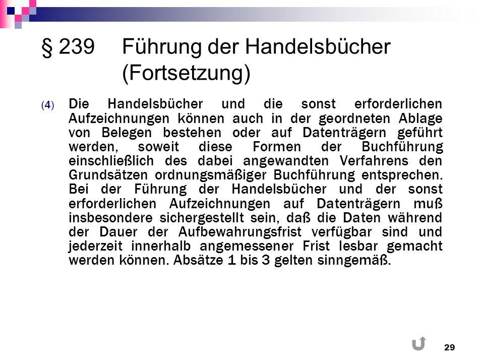 § 239 Führung der Handelsbücher (Fortsetzung)