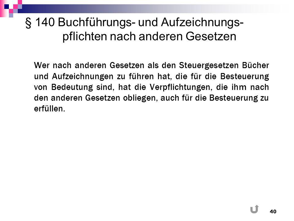 § 140 Buchführungs- und Aufzeichnungs-pflichten nach anderen Gesetzen