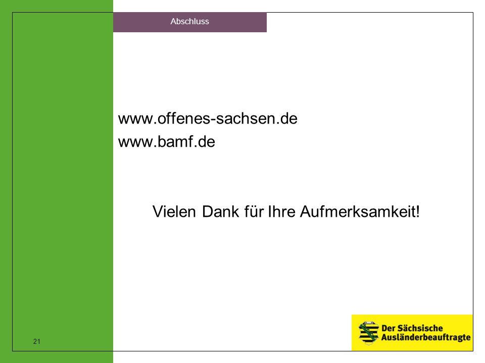 Abschluss www.offenes-sachsen.de www.bamf.de Vielen Dank für Ihre Aufmerksamkeit!