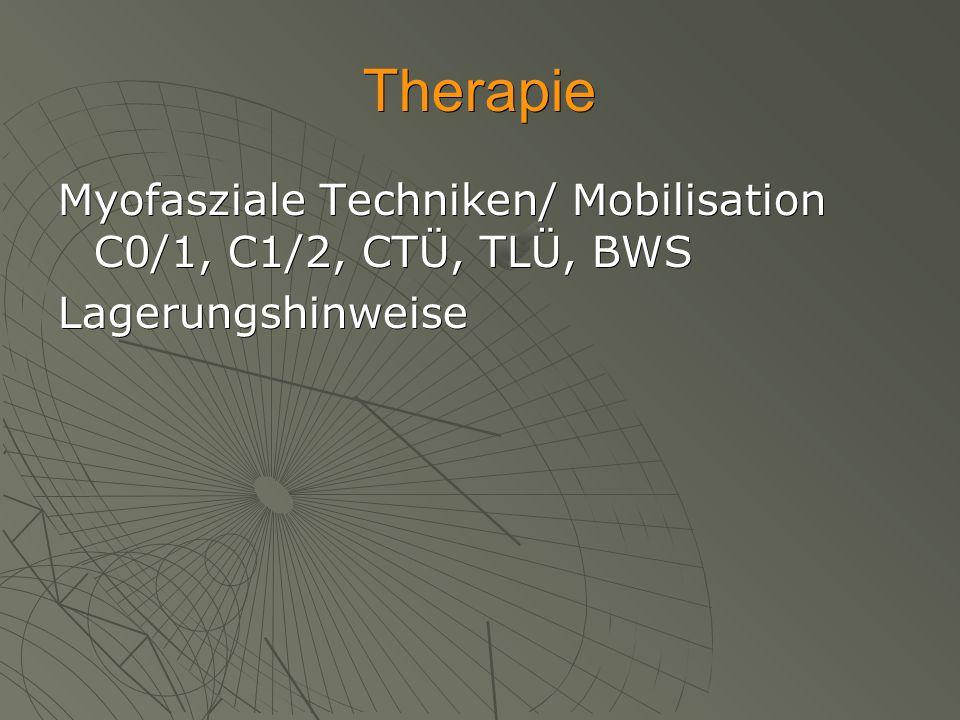 Therapie Myofasziale Techniken/ Mobilisation C0/1, C1/2, CTÜ, TLÜ, BWS
