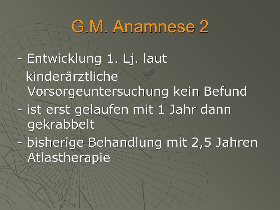 G.M. Anamnese 2 - Entwicklung 1. Lj. laut