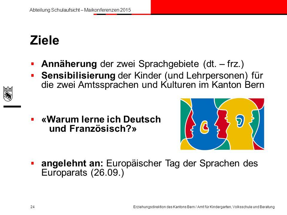 Ziele Annäherung der zwei Sprachgebiete (dt. – frz.)