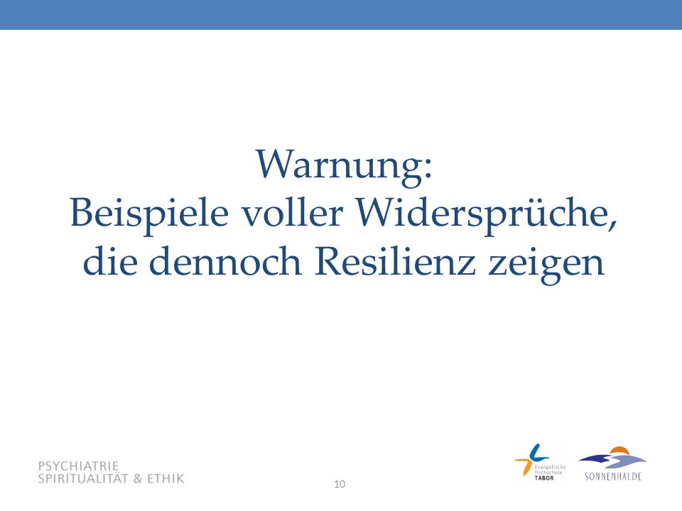 Warnung: Beispiele voller Widersprüche, die dennoch Resilienz zeigen
