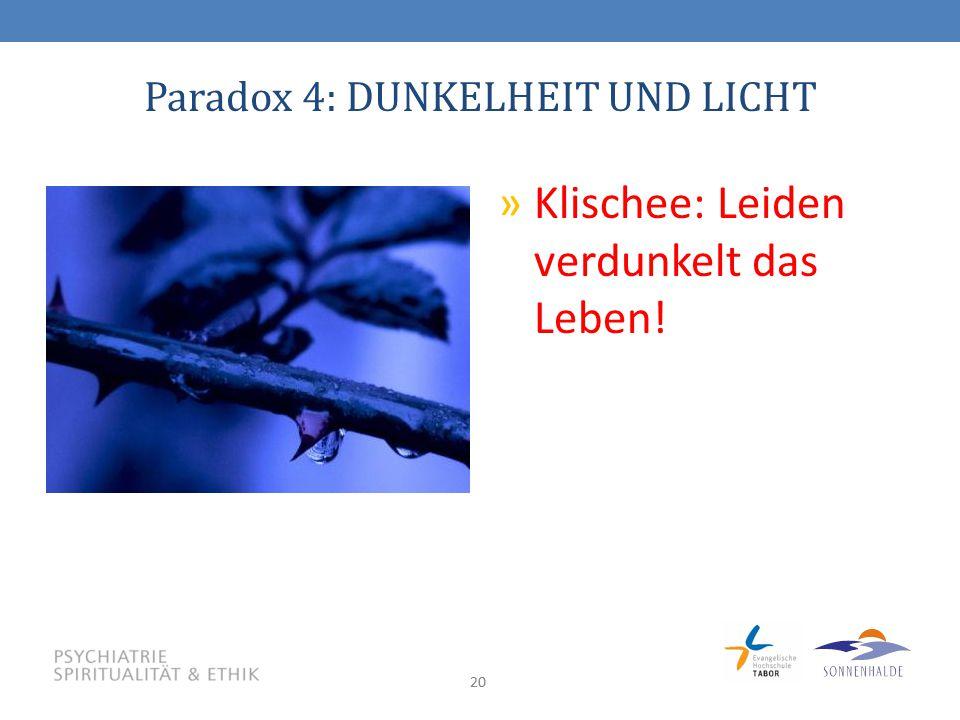 Paradox 4: DUNKELHEIT UND LICHT