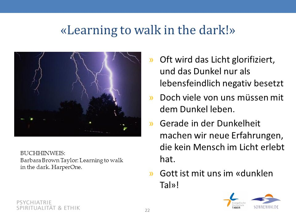 «Learning to walk in the dark!»