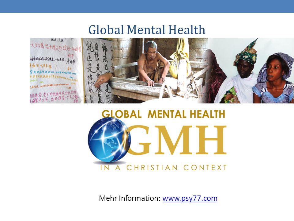 Global Mental Health Mehr Information: