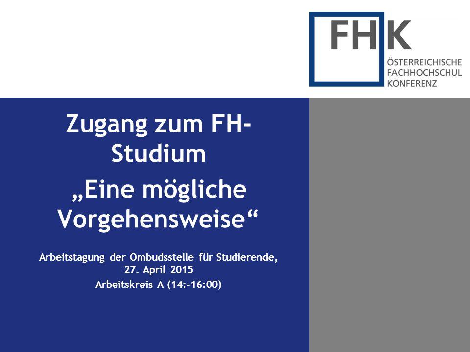 """Zugang zum FH-Studium """"Eine mögliche Vorgehensweise"""