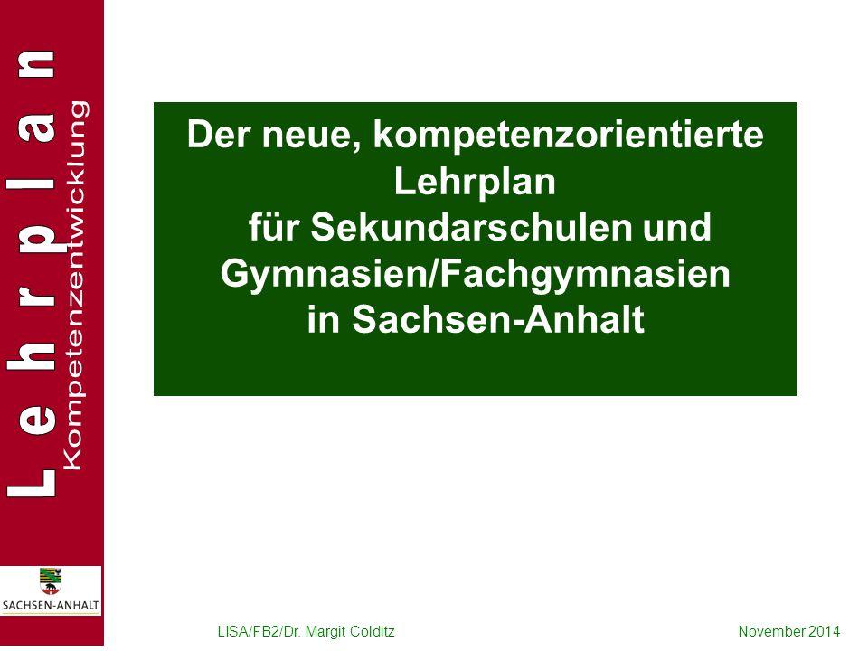 Der neue, kompetenzorientierte Lehrplan für Sekundarschulen und Gymnasien/Fachgymnasien in Sachsen-Anhalt