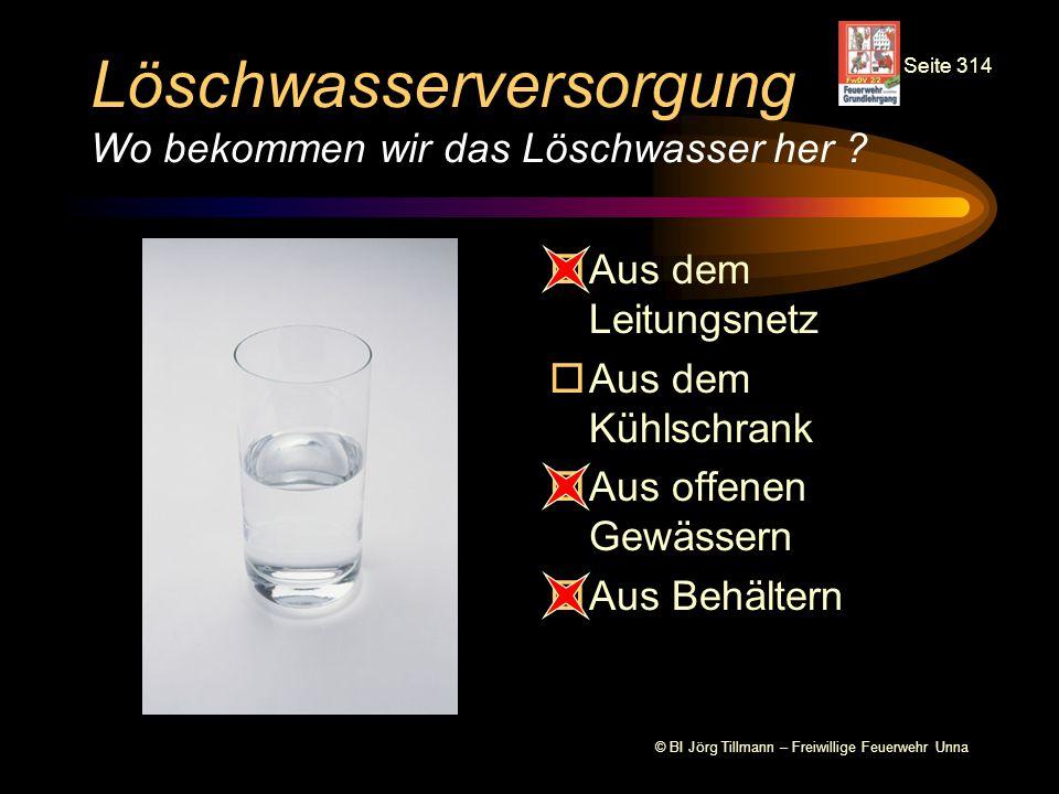 Löschwasserversorgung Wo bekommen wir das Löschwasser her