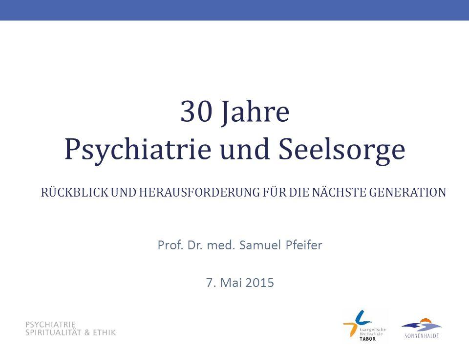 30 Jahre Psychiatrie und Seelsorge