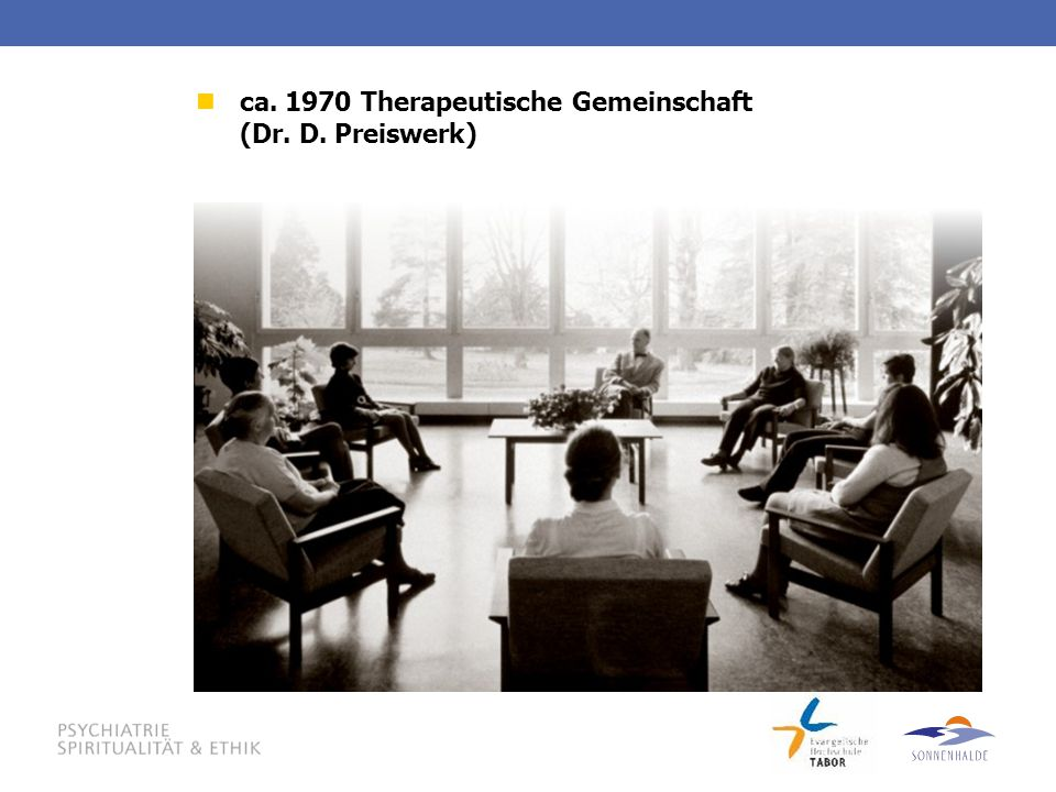 ca. 1970 Therapeutische Gemeinschaft (Dr. D. Preiswerk)