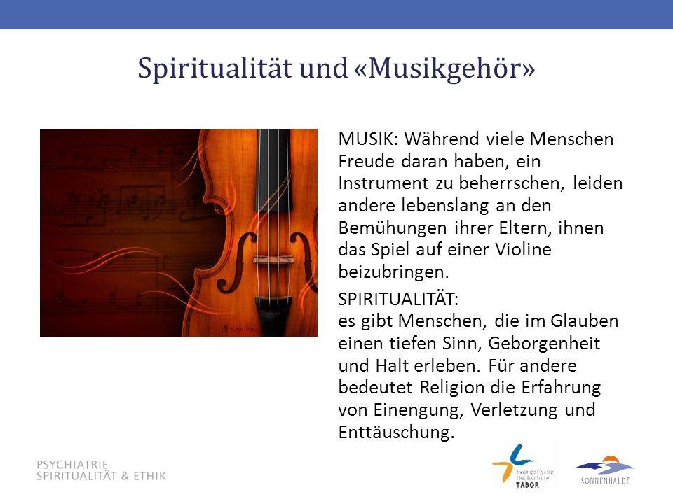 Spiritualität und «Musikgehör»