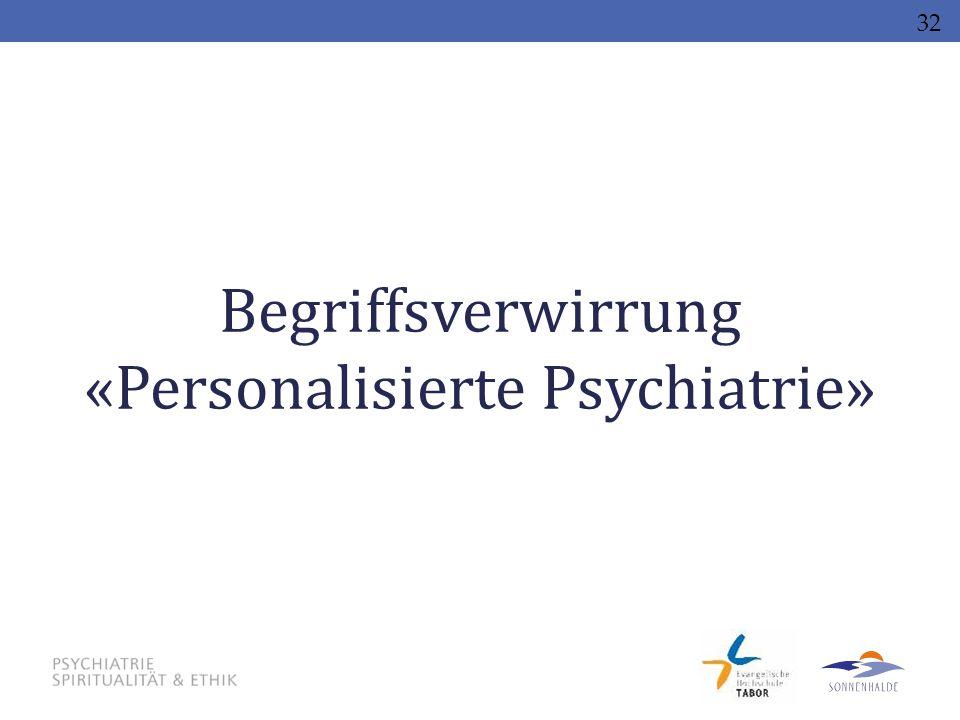 Begriffsverwirrung «Personalisierte Psychiatrie»