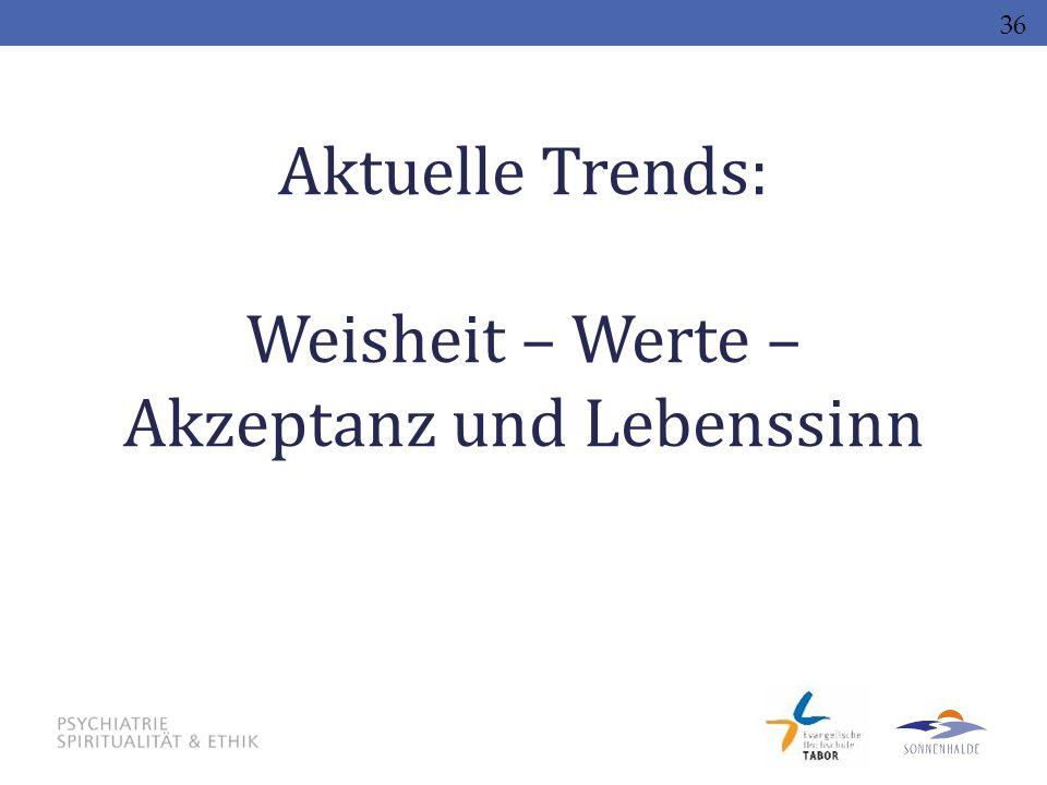 Aktuelle Trends: Weisheit – Werte – Akzeptanz und Lebenssinn