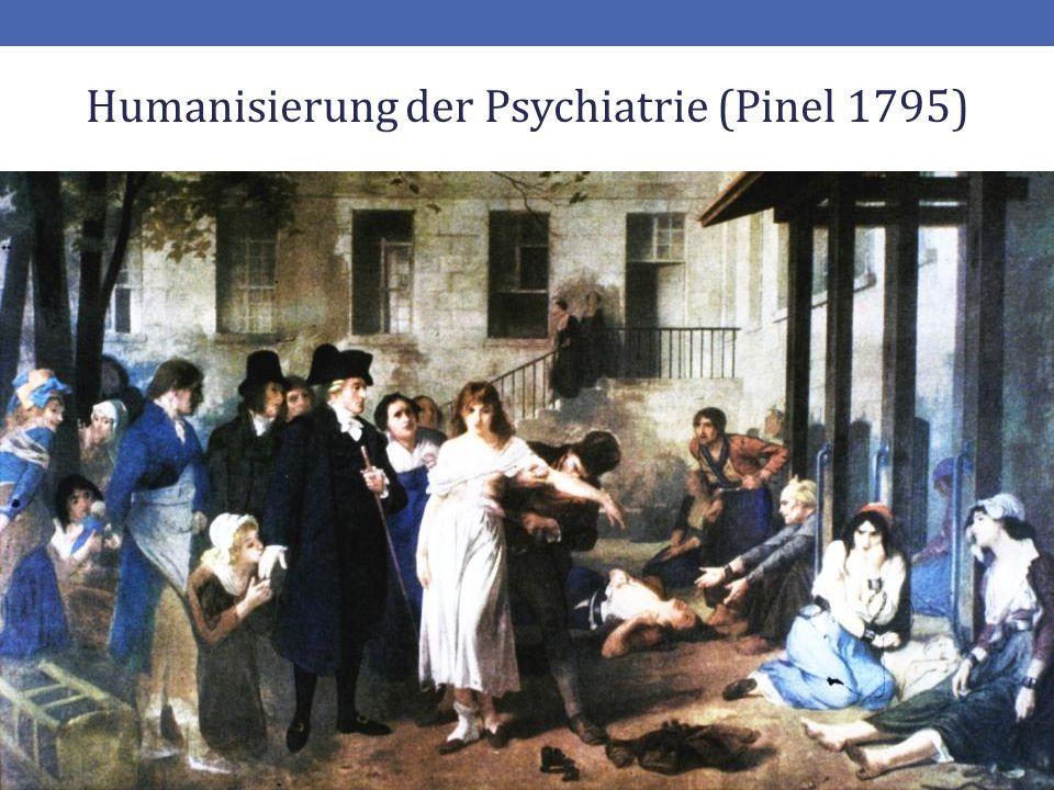 Humanisierung der Psychiatrie (Pinel 1795)