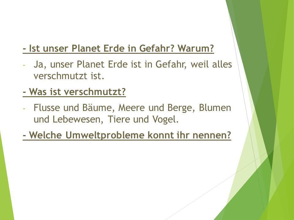 - Ist unser Planet Erde in Gefahr Warum
