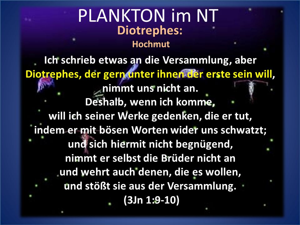 PLANKTON im NT Diotrephes: Ich schrieb etwas an die Versammlung, aber