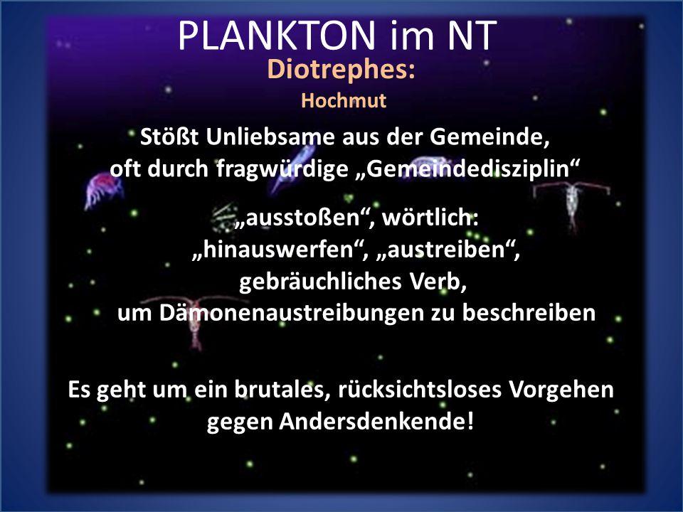 PLANKTON im NT Diotrephes: Stößt Unliebsame aus der Gemeinde,