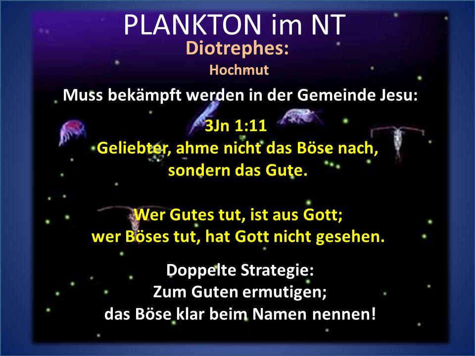 PLANKTON im NT Diotrephes: Muss bekämpft werden in der Gemeinde Jesu: