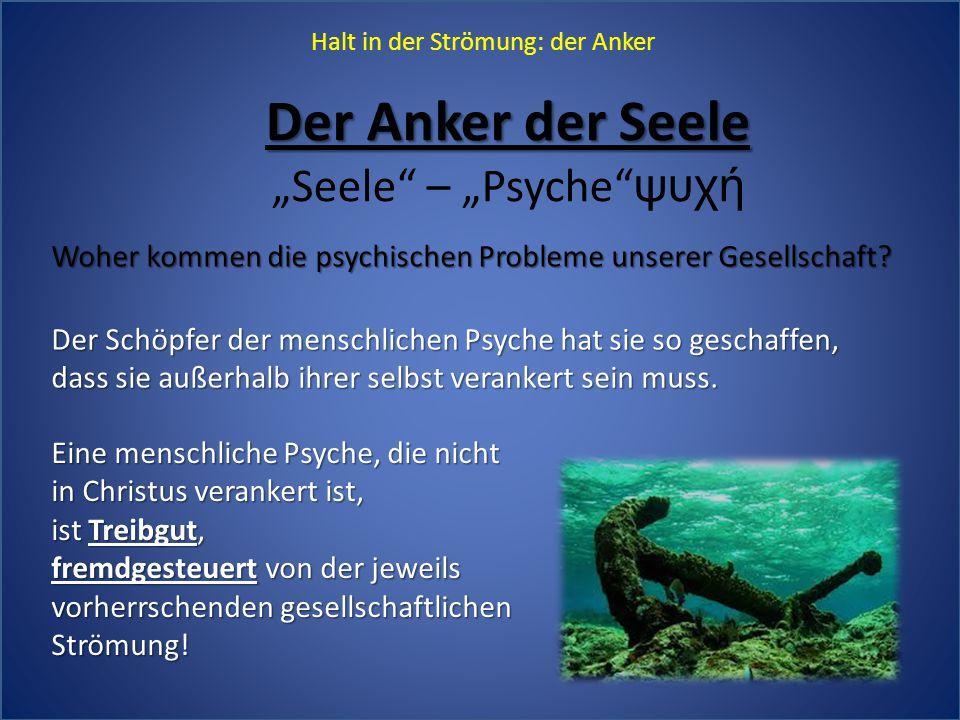 """Der Anker der Seele """"Seele – """"Psyche ψυχή"""